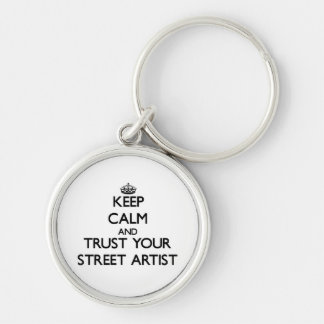 Keep Calm and Trust Your Street Artist Silver-Colored Round Keychain