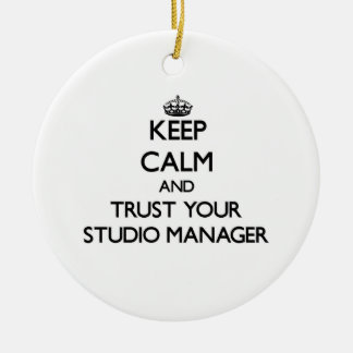 Keep Calm and Trust Your Studio Manager Christmas Ornament