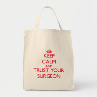 Keep Calm and trust your Surgeon Canvas Bags