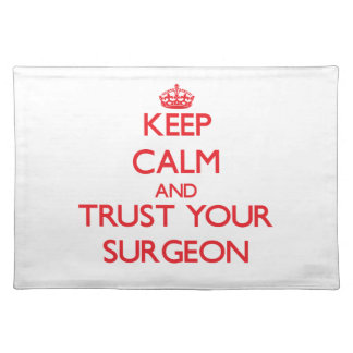 Keep Calm and trust your Surgeon Placemat