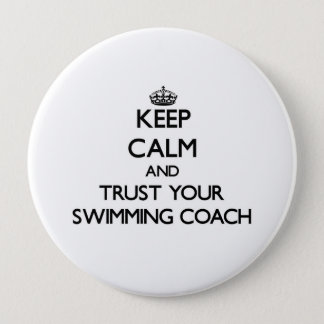 Keep Calm and Trust Your Swimming Coach Pinback Button