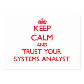 Keep Calm and trust your Systems Analyst Business Card Templates
