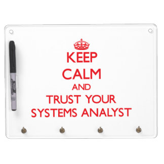 Keep Calm and trust your Systems Analyst Dry Erase Board