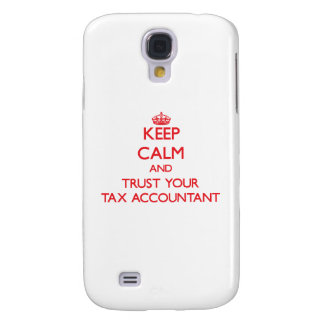 Keep Calm and trust your Tax Accountant Galaxy S4 Covers