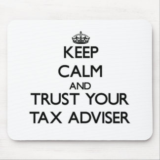 Keep Calm and Trust Your Tax Adviser Mouse Pad