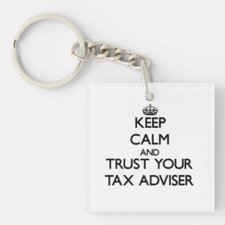Keep Calm and Trust Your Tax Adviser Single-Sided Square Acrylic Keychain