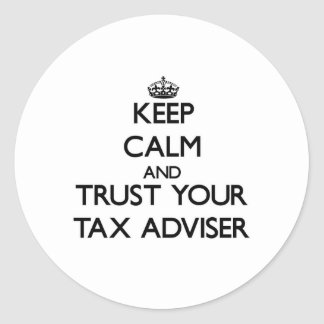 Keep Calm and Trust Your Tax Adviser Stickers