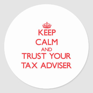Keep Calm and trust your Tax Adviser Round Stickers