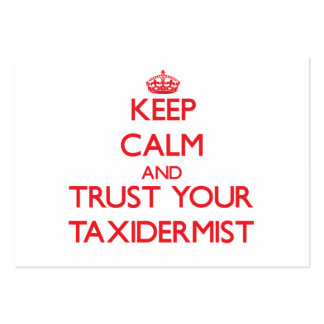 Keep Calm and trust your Taxidermist Large Business Cards (Pack Of 100)