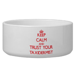 Keep Calm and trust your Taxidermist Pet Food Bowl