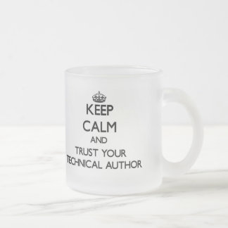 Keep Calm and Trust Your Technical Author Mugs