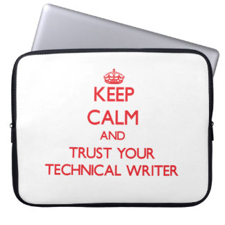Keep Calm and trust your Technical Writer Computer Sleeves