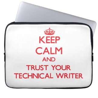 Keep Calm and trust your Technical Writer Laptop Sleeves