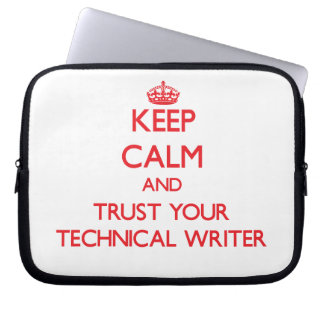 Keep Calm and trust your Technical Writer Laptop Sleeve