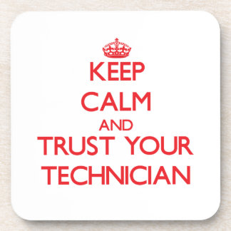 Keep Calm and trust your Technician Drink Coaster
