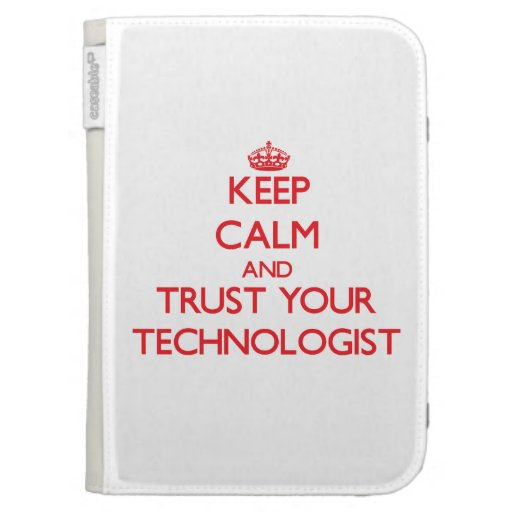Keep Calm and trust your Technologist Kindle Cover