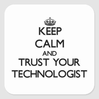 Keep Calm and Trust Your Technologist Stickers
