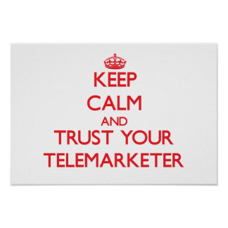 Keep Calm and trust your Telemarketer Poster