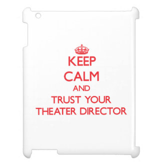 Keep Calm and trust your Theater Director iPad Case