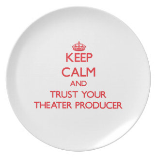 Keep Calm and trust your Theater Producer Plate