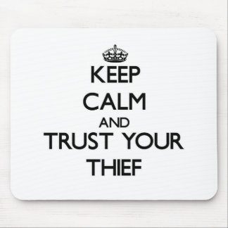 Keep Calm and Trust Your Thief Mouse Pad