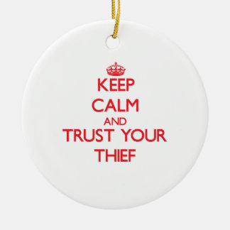 Keep Calm and trust your Thief Double-Sided Ceramic Round Christmas Ornament