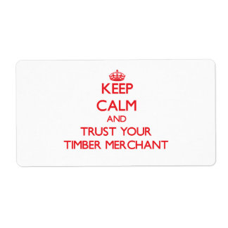 Keep Calm and trust your Timber Merchant Personalized Shipping Labels
