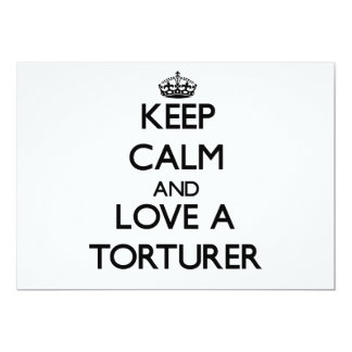 Keep calm and trust your Torturer 5x7 Paper Invitation Card