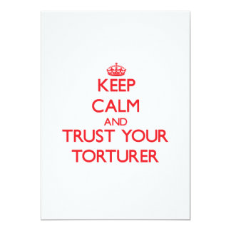 Keep Calm and trust your Torturer Personalized Invitations
