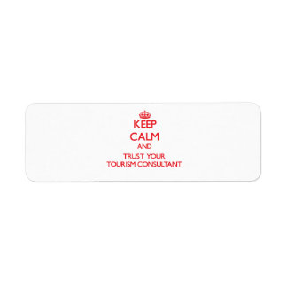 Keep Calm and trust your Tourism Consultant Custom Return Address Labels