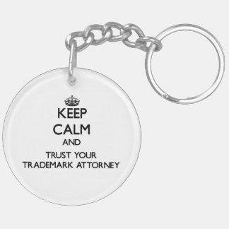 Keep Calm and Trust Your Trademark Attorney Key Chain