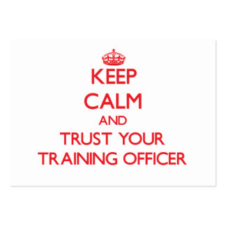 Keep Calm and trust your Training Officer Business Card