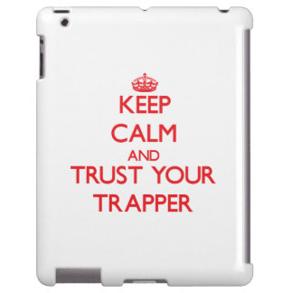 Keep Calm and trust your Trapper