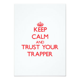 Keep Calm and trust your Trapper Invitations