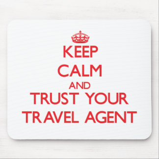 Keep Calm and trust your Travel Agent Mouse Pad