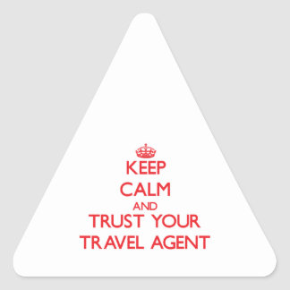 Keep Calm and trust your Travel Agent Triangle Stickers
