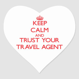 Keep Calm and trust your Travel Agent Heart Stickers