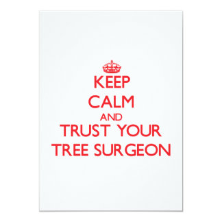 Keep Calm and trust your Tree Surgeon Card