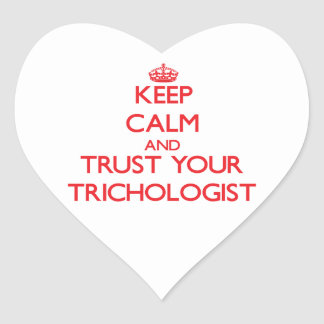 Keep Calm and trust your Trichologist Sticker