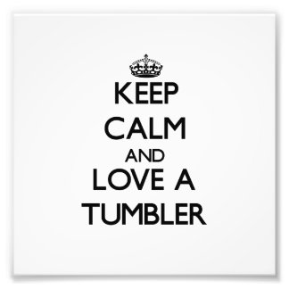 Keep calm and trust your Tumbler Photograph