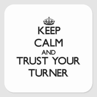Keep Calm and Trust Your Turner Stickers