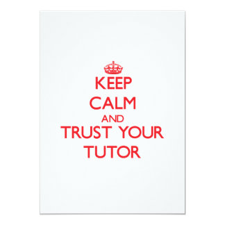 Keep Calm and trust your Tutor 5x7 Paper Invitation Card