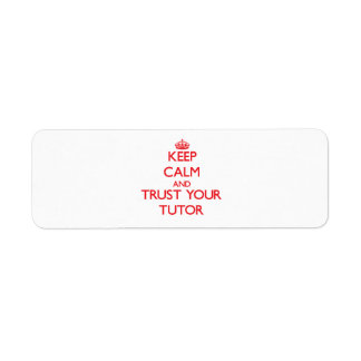 Keep Calm and trust your Tutor Return Address Label