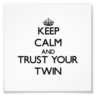 Keep Calm and Trust your Twin Photo Print
