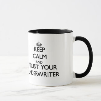 Keep Calm and Trust Your Underwriter Mug