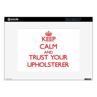 Keep Calm and Trust Your Upholsterer Decals For Netbooks