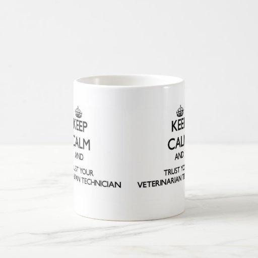 Keep Calm and Trust Your Veterinarian Technician Coffee Mugs