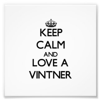 Keep calm and trust your Vintner Photograph