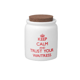 Keep Calm and trust your Waitress Candy Dishes