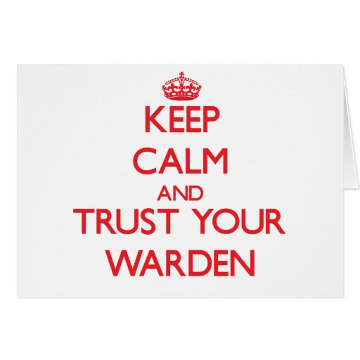 Keep Calm and trust your Warden Cards
